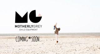 Motherlygrey coming soon