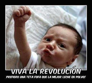 Viva la Revolución - Prefiero una teta fofa que la mejor leche en polvo