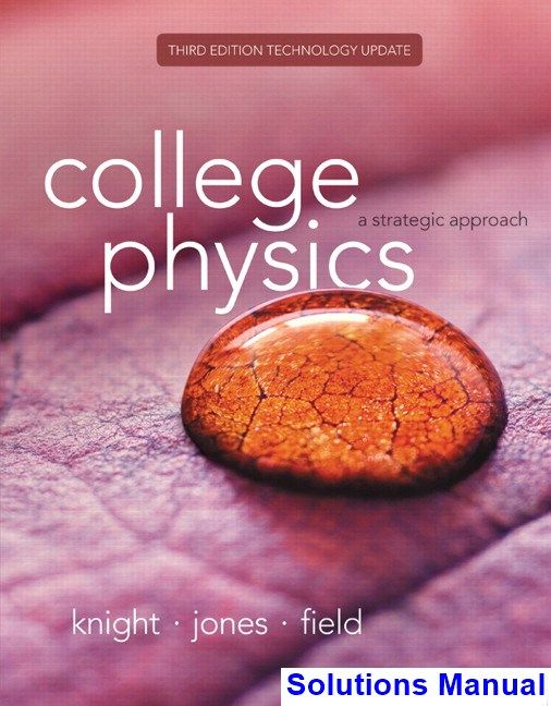 College physics a strategic approach technology update 3rd edition college physics a strategic approach technology update 3rd edition knight solutions manual test bank solutions manual exam bank quiz bank fandeluxe Images