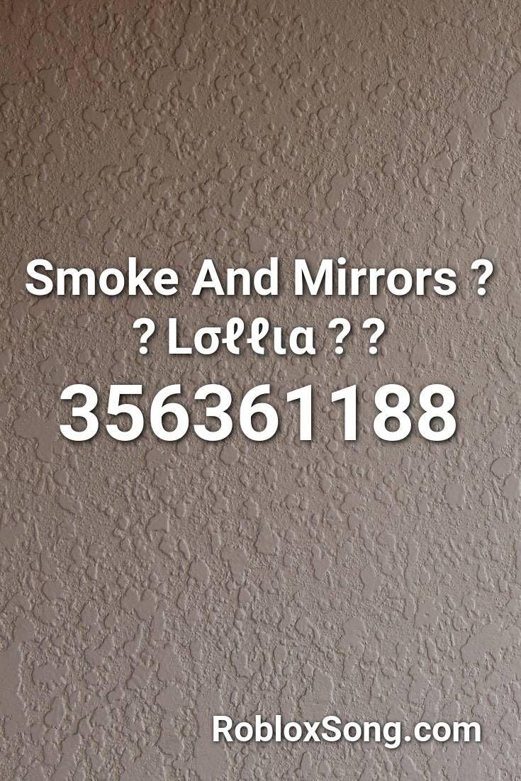 Smoke And Mirrors Lsℓℓia Roblox Id Roblox Music