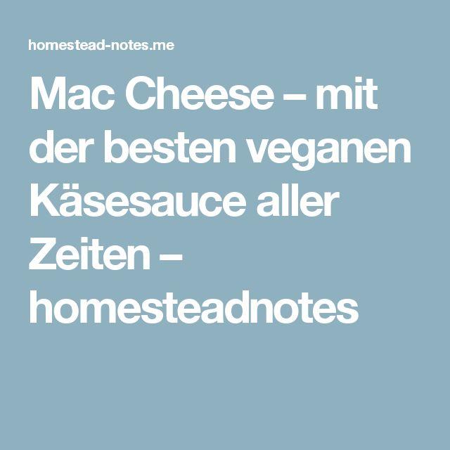 Mac Cheese – mit der besten veganen Käsesauce aller Zeiten – homesteadnotes