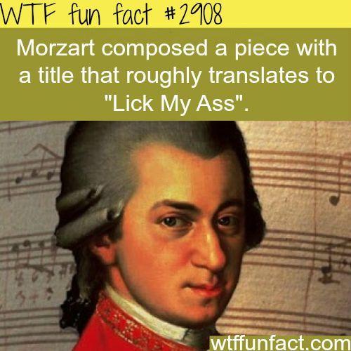"Mozart's ""Lick my ass"" -WTF fun facts"