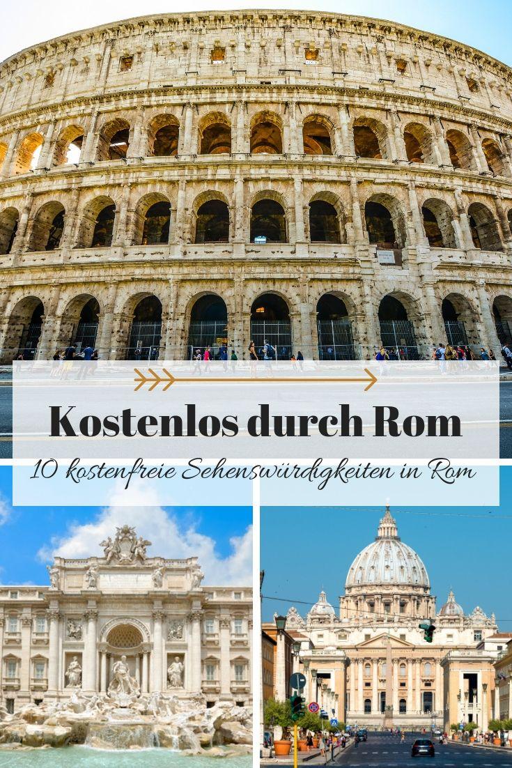 Low Budget Durch Rom Ist Nicht Schwer Es Gibt Zahlreiche Sehenswurdigkeiten Die Ihr Kostenlos Besichtigen Konnt Mit Tipps Tricks Rom Urlaub Rom Reise Rom