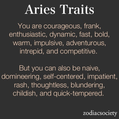 I will agree with the positive as for negitive not all of it I will admit I am very naive and I can be very impatient depending on what it is I can be domineering but  other then that no I dont fit especially the quick temper it takes a lot of anger me or tempt my temper