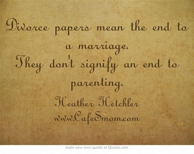 Divorce papers mean the end to a marriage. They don't signify an end to parenting.