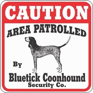Bluetick Coonhound Caution Sign