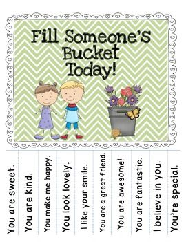 """Have You Filled A Bucket Today?"" This tear-off poster can be used to encourage students (or staff) to fill each other's buckets. Be a Bucket Filler. Fill a bucket today!"