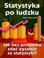 Statystyka po ludzku / Paweł Tatarzycki  Odkryj jak bez problemu zdać egzamin ze statystyki. Wyjątkowe kompendium wiedzy. Przejrzyście i zrozumiale.