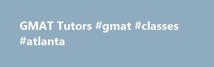 GMAT Tutors #gmat #classes #atlanta http://rentals.nef2.com/gmat-tutors-gmat-classes-atlanta/  # Private GMAT Tutoring Customized GMAT tutoring is an ideal alternative to expensive classroom courses. Our GMAT Prep Package comes with 15 hours of private GMAT tutoring from a recognized expert and leverages The Official Guide for GMAT Review 2017 Bundle (Official Guide + Verbal Guide + Quantitative Guide). We use official practice tests to track progress. Sessions are available in Chicago…