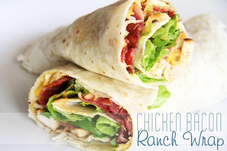 Chicken Bacon Ranch Wrap - for a quick dinner on the go night.