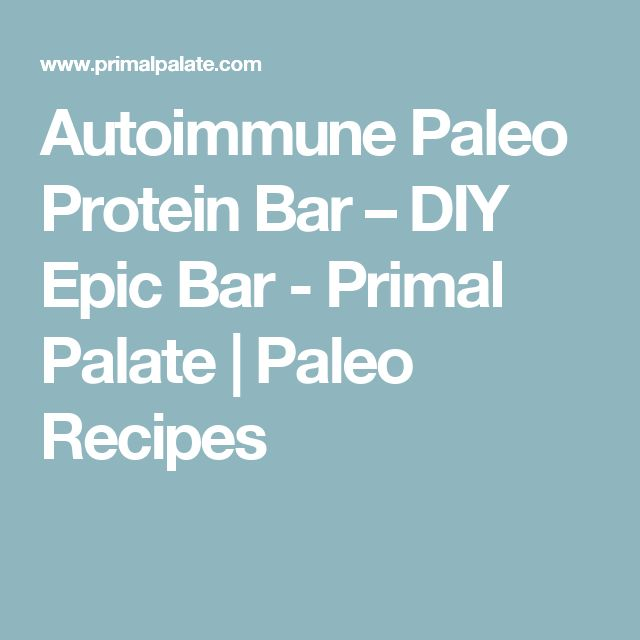 Autoimmune Paleo Protein Bar – DIY Epic Bar - Primal Palate | Paleo Recipes