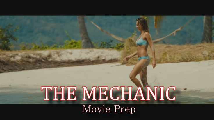 The Mechanic Resurrection (Movie Prep)