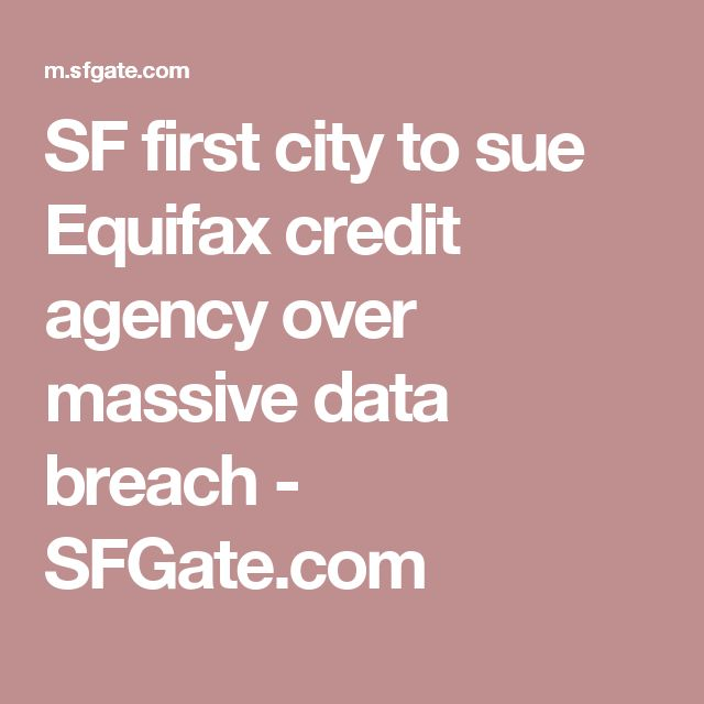 SF first city to sue Equifax credit agency over massive data breach - SFGate.com