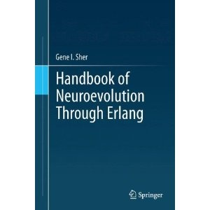 Handbook of Neuroevolution Through Erlang: Gene I. Sher: 9781461444626: Amazon.com: Books