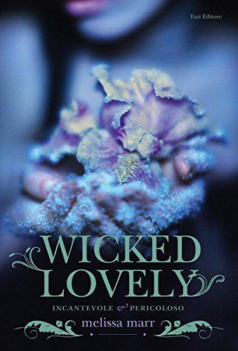Wicked Lovely (Italian edition): saga Incantevole e pericoloso… (ok1)