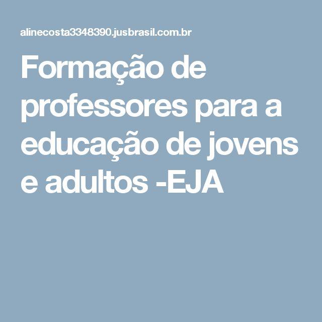 Formação de professores para a educação de jovens e adultos -EJA