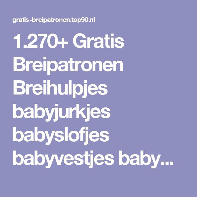 1.270+ Gratis Breipatronen Breihulpjes babyjurkjes babyslofjes babyvestjes babydekens babybroekjes babymutsen babysjaal babytruitje babyvestje