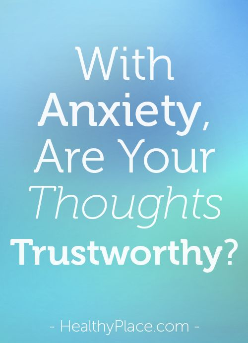 Anxiety causes the mind to race with worry, fear, and obsessive thoughts. Anxiety thoughts are real but not trustworthy. Here's how to reduce their power.   www.HealthyPlace.com