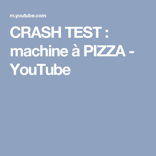 CRASH TEST : machine à PIZZA - YouTube