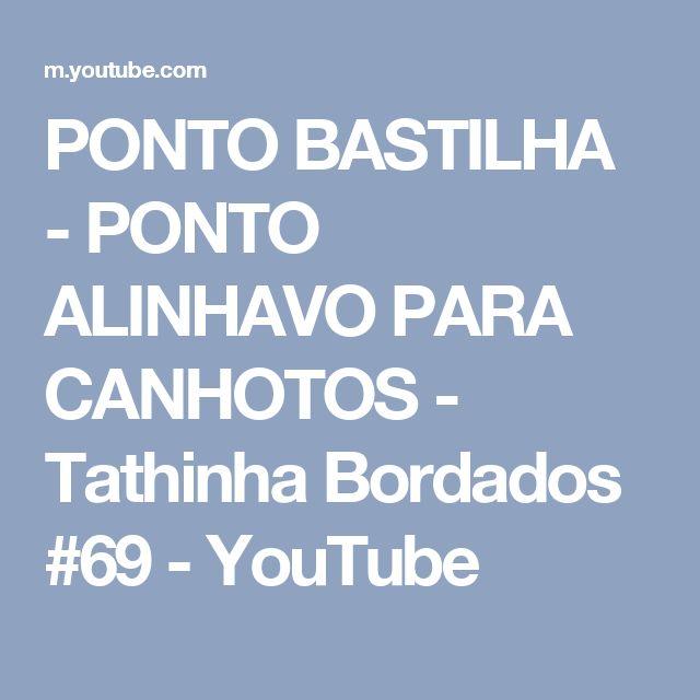 PONTO BASTILHA - PONTO ALINHAVO  PARA CANHOTOS - Tathinha Bordados #69 - YouTube