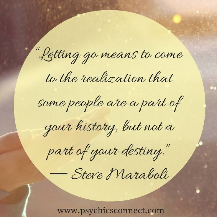 """""""Letting go means to come to the realization that some people are a part of your history, but not a part of your destiny."""" ― Steve Maraboli  Our wish is for you to be free of everything that hurts you and reach the place where you need to be. Be strong and be happy!  For insight and guidance on issues surrounding your life, book a psychic reading with our gifted psychics today. Visit www.psychicsconnect.com for more information"""