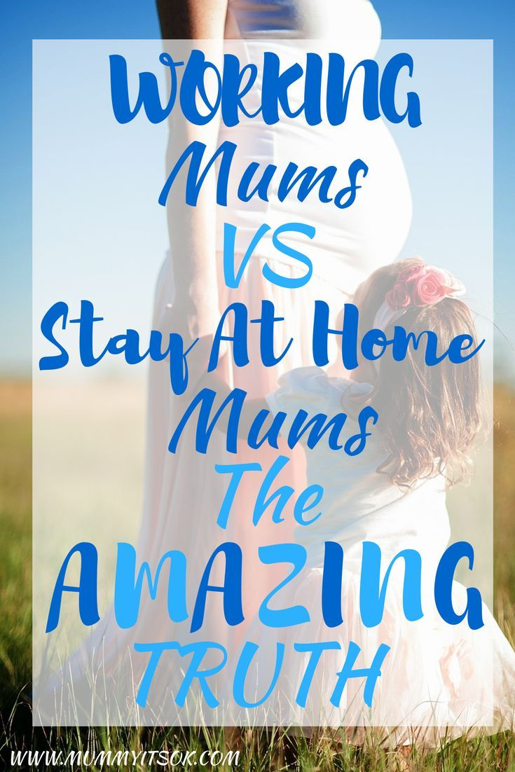 Working Mums VS Stat At Home Mums - The Amazing Truth