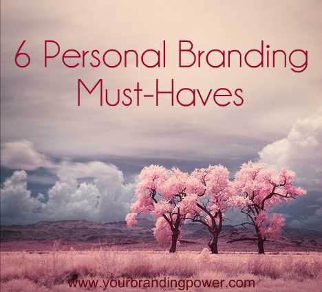 6 Personal Branding Must-Haves | http://www.jillceleste.com/6-personal-branding-must-haves/ #personalbranding