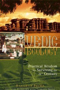 Vedic Ecology: Practical Wisdom for Surviving the 21st Century by Ranchor Prime. $7.18. 160 pages. Publisher: Mandala Publishing (September 1, 2002). Publication: September 1, 2002