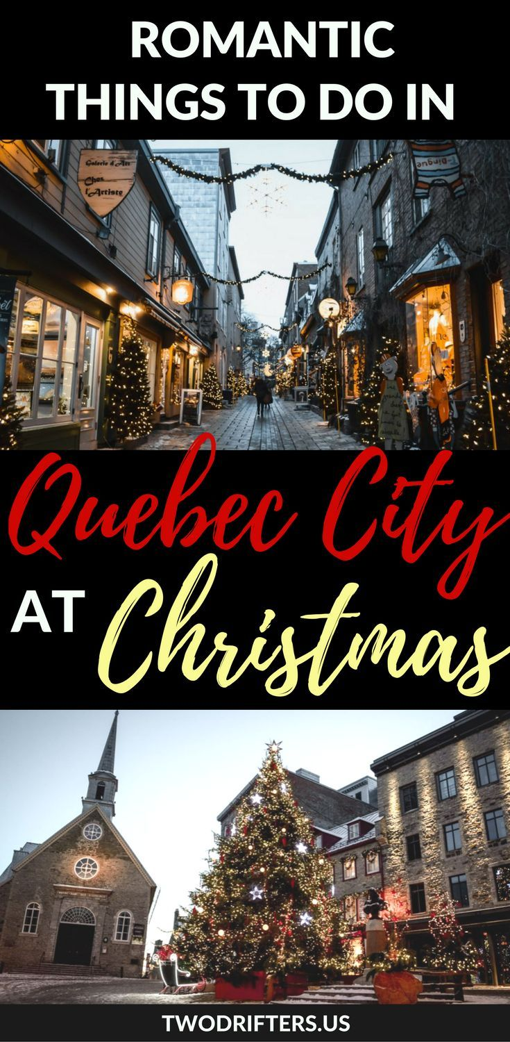 Christmas In Quebec City The Perfect Romantic Getaway For Two