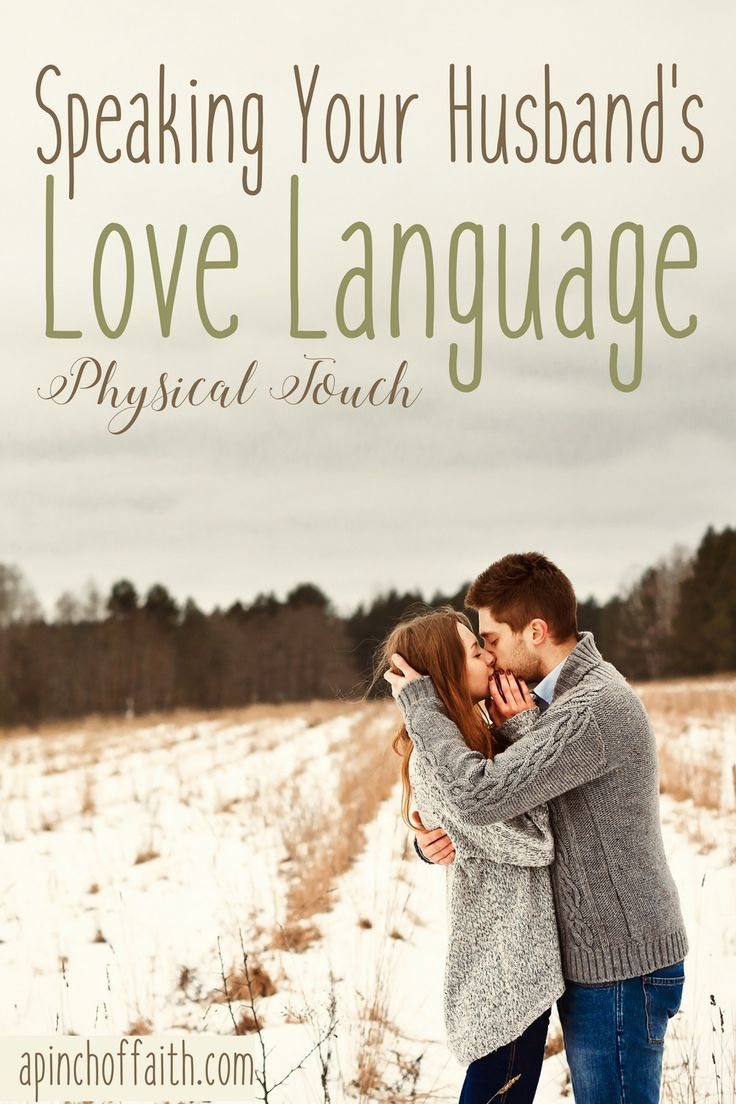 Speaking Your Husband's Love Language: Physical Touch