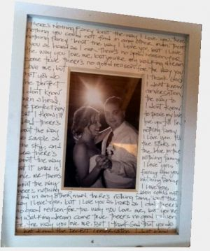 Lyrics to your wedding song (or in our case just our favorite 'love' song!) Around a picture together.love !
