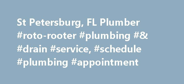 St Petersburg, FL Plumber #roto-rooter #plumbing #& #drain #service, #schedule #plumbing #appointment http://sudan.remmont.com/st-petersburg-fl-plumber-roto-rooter-plumbing-drain-service-schedule-plumbing-appointment/  # Get Help from a Reliable St. Petersburg Plumbing Company When you are experiencing slow drains, clogged sewer pipes, or broken toilets, you need help from a reliable, trusted company to resolve your problems. For over 75 years Roto-Rooter has been in the business of fixing…