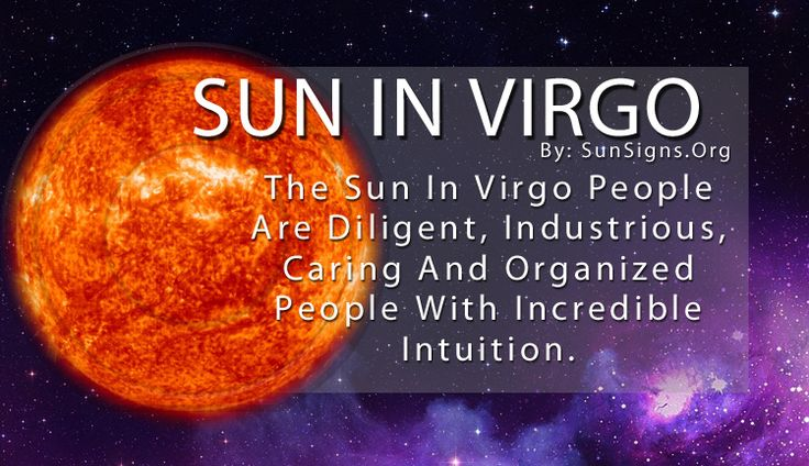 Virgo Sun sign brings out their desire to do everything flawlessly. As perfectionists, they pay attention to every little detail and make sure all things are in the right place. They can be hard on themselves if they feel they didn't do the best job they could, and are often discontent with less than exceptional work.