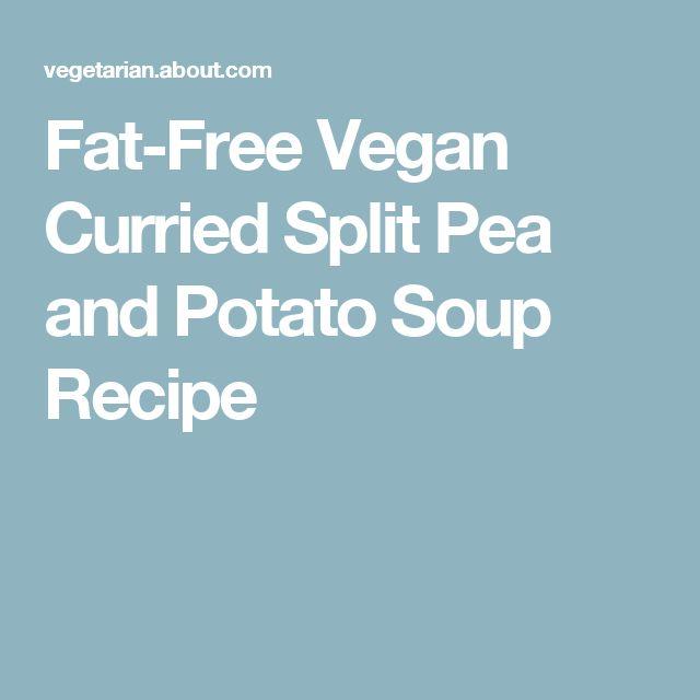 Fat-Free Vegan Curried Split Pea and Potato Soup Recipe