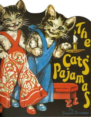 The Cats Pajamas by Frances Brudage is a classic 1930's book about cats wearing the latest fabric trends in Pajamas.