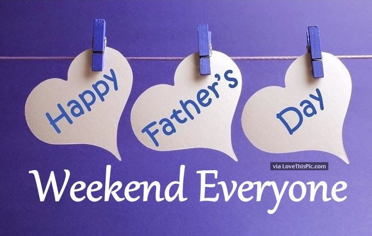 Happy Father's Day Weekend Everyone fathers day father's day happy fathers day happy father's day happy fathers day quotes happy father's day quotes happy father's day quote father's day weekend fathers day weekend quotes