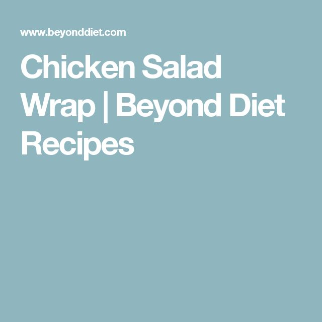 Chicken Salad Wrap | Beyond Diet Recipes