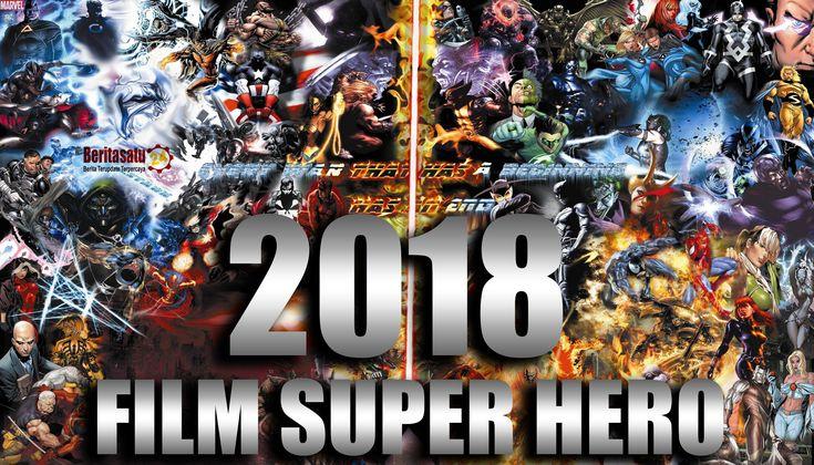 Film Super Hero Terbaik Yang Akan Tayang Di Tahun 2018 No