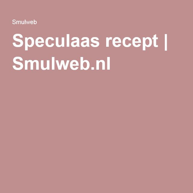 Speculaas recept | Smulweb.nl