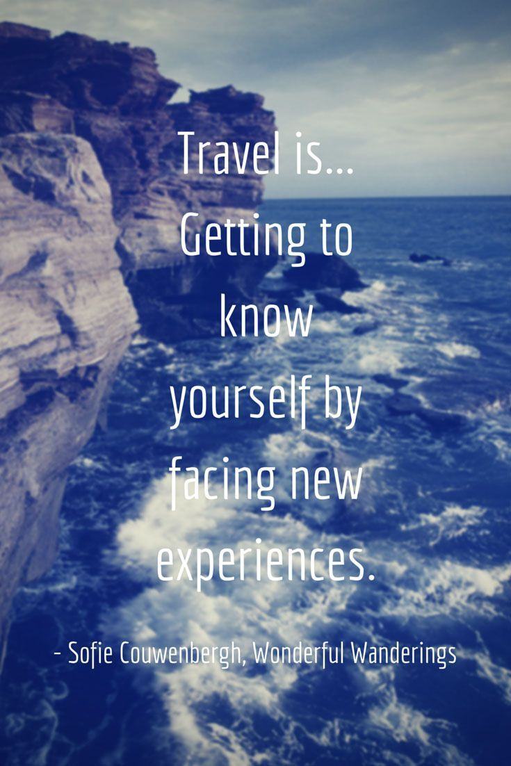 Travel is getting to know yourself by facing new experiences - #Travel #Quotes