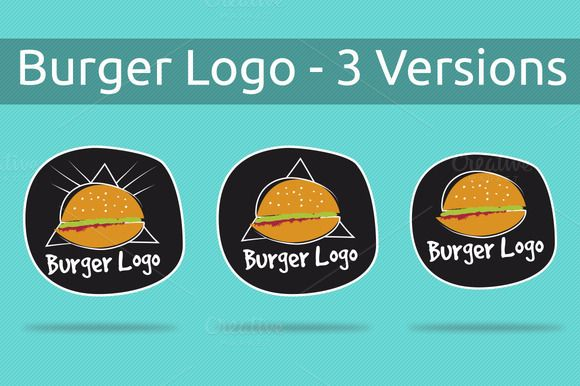Burger Logo - 3 Versions by Luis Quesada Design on Creative Market