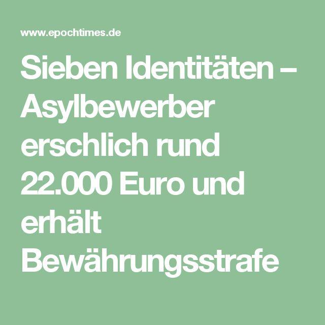 Sieben Identitäten – Asylbewerber erschlich rund 22.000 Euro und erhält Bewährungsstrafe