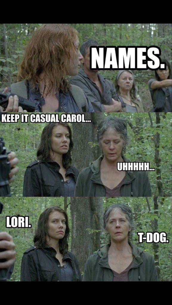 Walking Dead. amc. Carol and Maggie funny. Season 6. I like how they gave the names of the characters that they witnessed die in Season 3. RIP Lori and T-dog