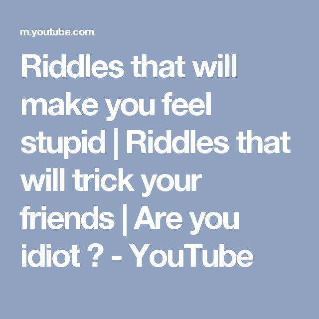 Riddles that will make you feel stupid | Riddles that will trick your friends |  Are you idiot ? - YouTube