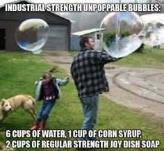 Industrial strength bubbles