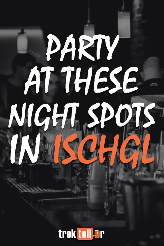 Top Night Spots of Ischgl you Must Visit