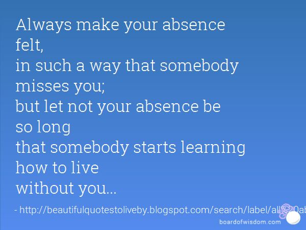 absence from whom we love is worse than death   YOUR ABSENCE Quotes Like Success