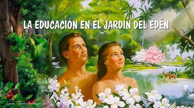 Un Pueblo Para El Salvador Lección 1 La Educación En El Jardín Del Edén S Jardin Del Eden Jardines Ilustración De El Principito