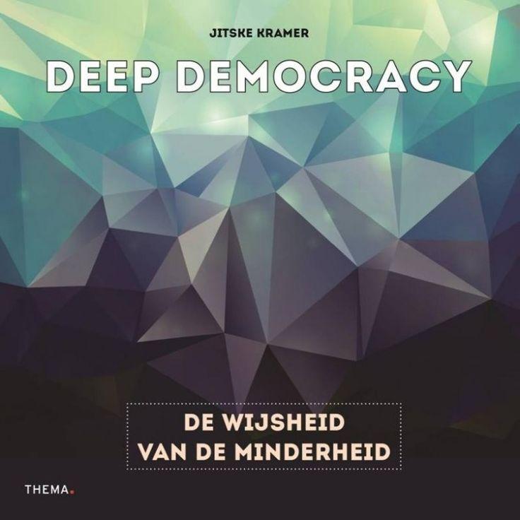 Deep Democracy : de wijsheid van de minderheid / Kramer, Jitske