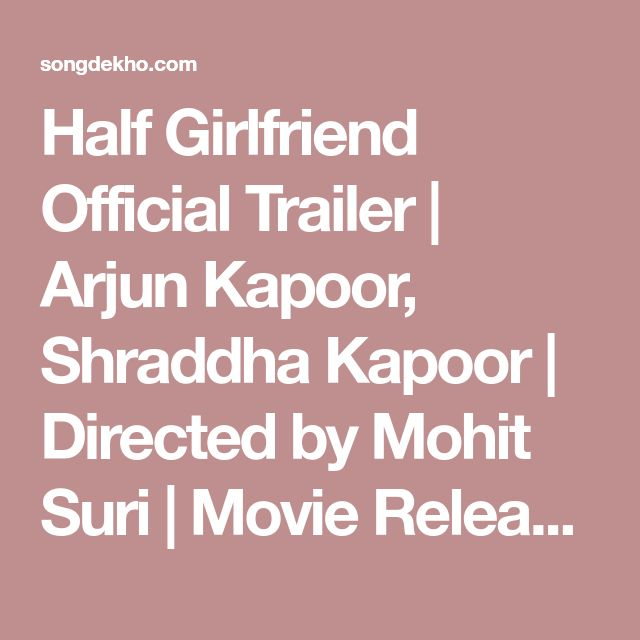Half Girlfriend Official Trailer | Arjun Kapoor, Shraddha Kapoor | Directed by Mohit Suri | Movie Releasing on 19th May 2017. | Song Dekho